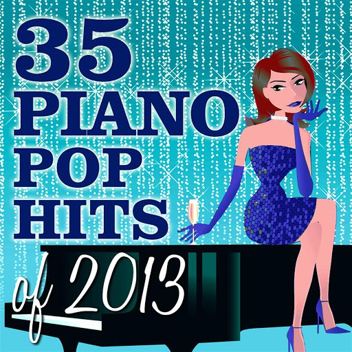 Piano Tribute Players альбом 35 Piano Pop Hits of 2013
