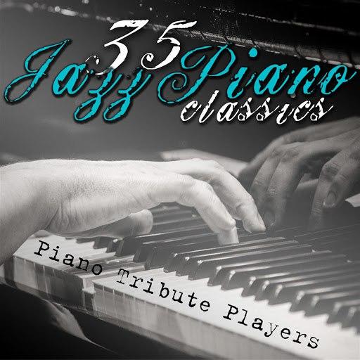 Piano Tribute Players альбом 35 Jazz Piano Classics