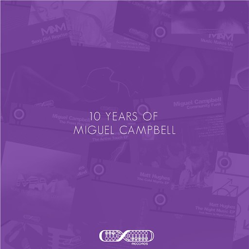 Miguel Campbell альбом 10 years of Miguel Campbell