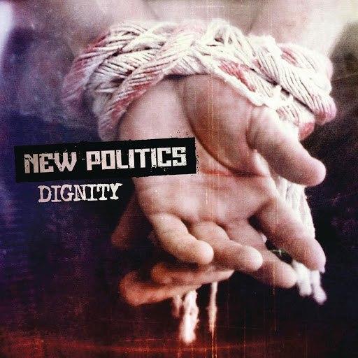 New Politics альбом Dignity