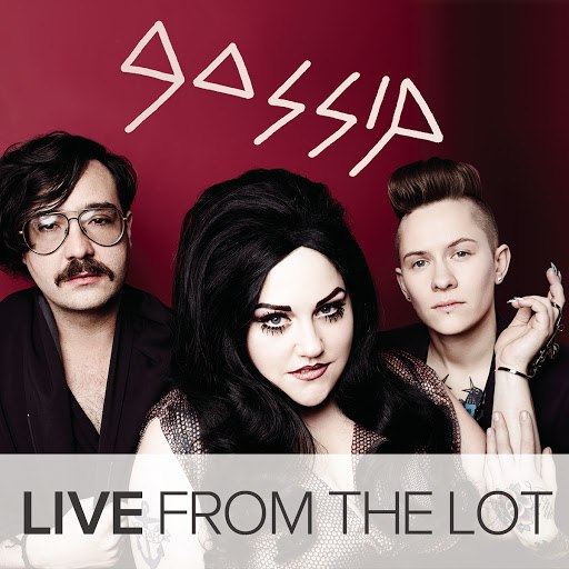 Gossip альбом Live From The Lot