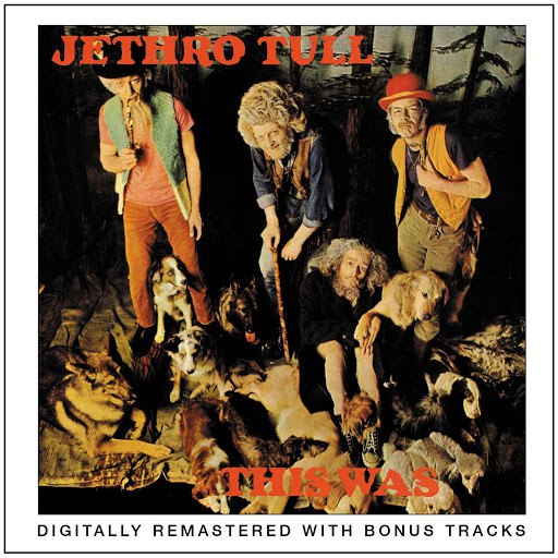 Jethro Tull альбом This Was (2001 Remastered Version)