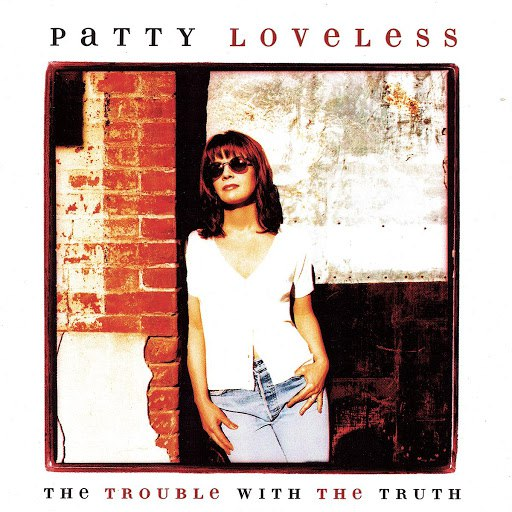 Patty Loveless альбом The Trouble With The Truth