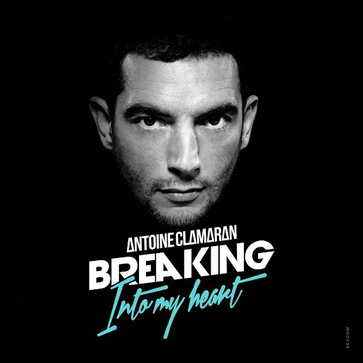 Antoine Clamaran альбом Breaking into My Heart (Remixes Part 1)