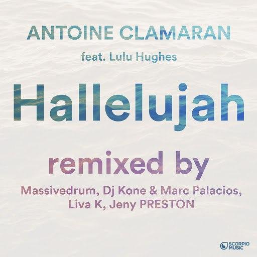 Antoine Clamaran альбом Hallelujah (feat. Lulu Hughes) [Remixes, Pt. 1]