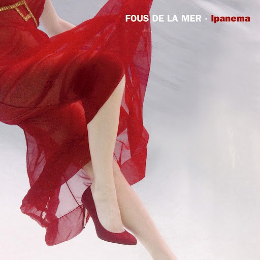 Fous De La Mer альбом Ipanema