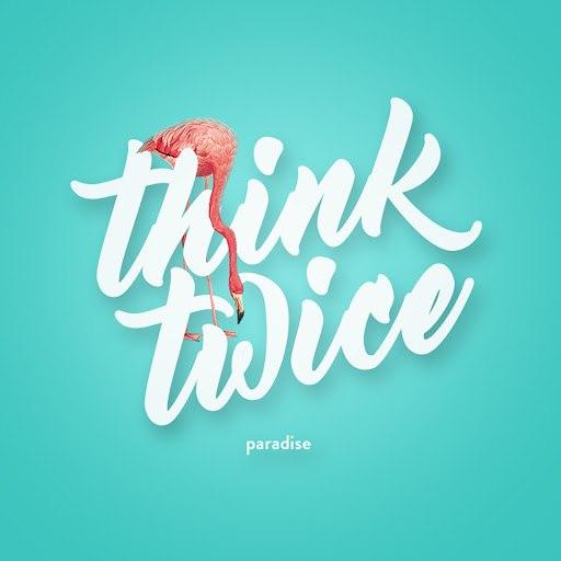 Think Twice альбом Paradise