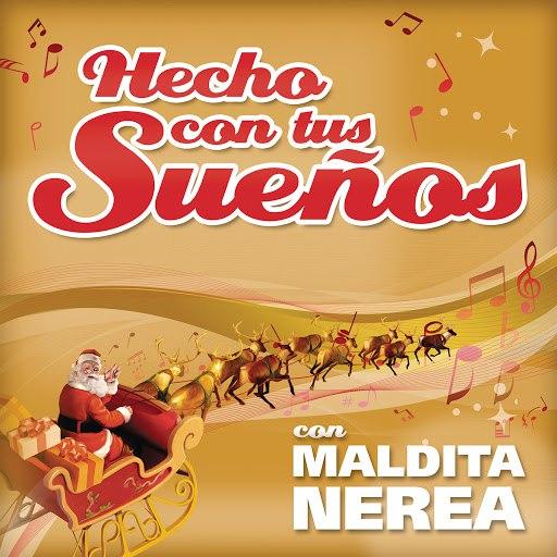 maldita nerea альбом Hecho Con Tus Sueños 2012