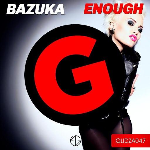BAZUKA альбом Enough