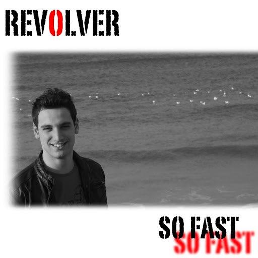 Revolver альбом So fast