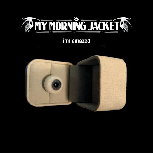 My Morning Jacket альбом I'm Amazed