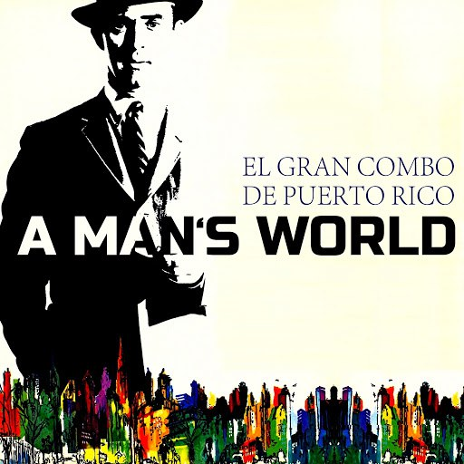 El Gran Combo de Puerto Rico альбом A Mans World
