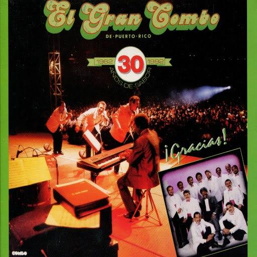 El Gran Combo de Puerto Rico альбом ¡Gracias! 30 Años De Sabor