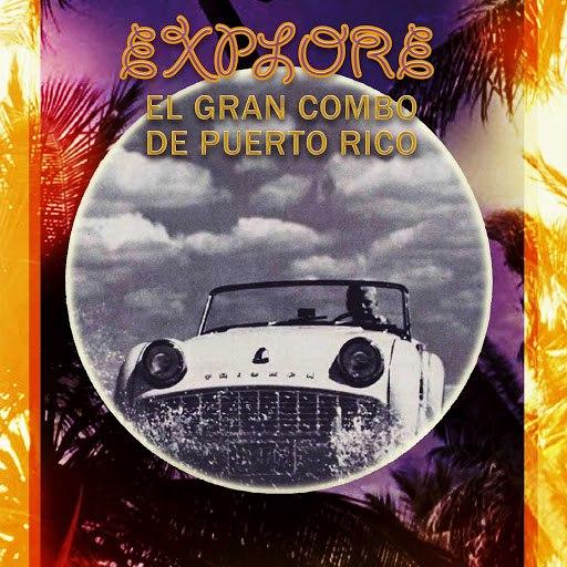 El Gran Combo de Puerto Rico альбом Explore