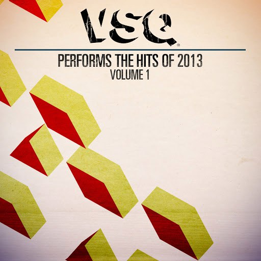Vitamin String Quartet альбом VSQ Performs the Hits of 2013, Volume 1