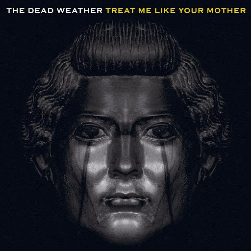The Dead Weather альбом Treat Me Like Your Mother