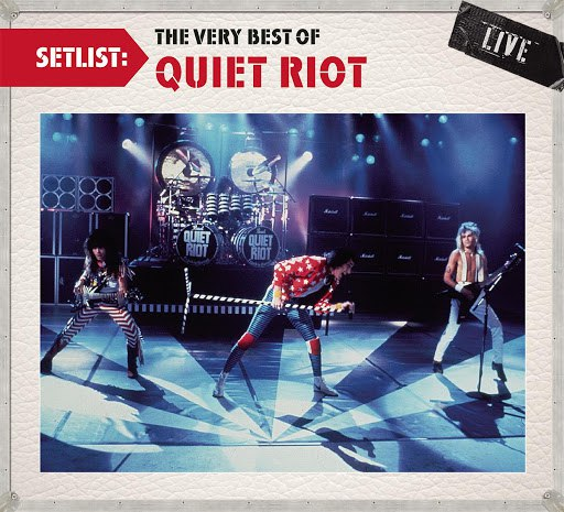 Quiet Riot альбом Setlist: The Very Best Of Quiet Riot LIVE