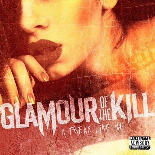 Glamour Of The Kill альбом A Freak Like Me
