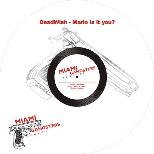 Deadwish альбом Mario Is It You?