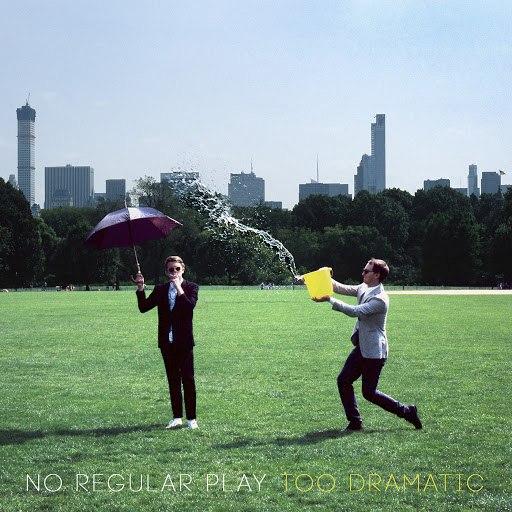 No Regular Play альбом Too Dramatic
