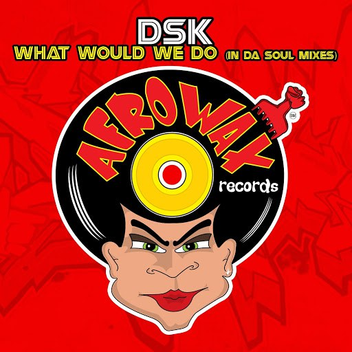 DSK альбом What Would We Do (In Da Soul Mixes) - EP