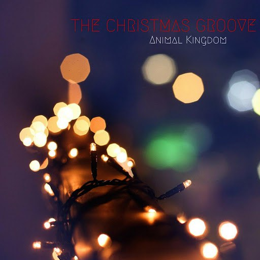Animal Kingdom альбом The Christmas Groove