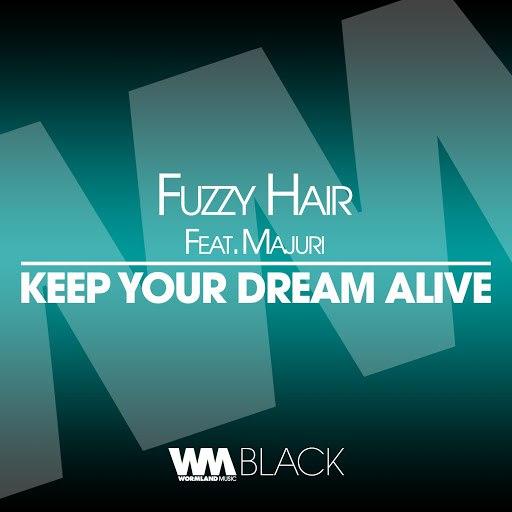 Fuzzy Hair альбом Keep Your Dream Alive