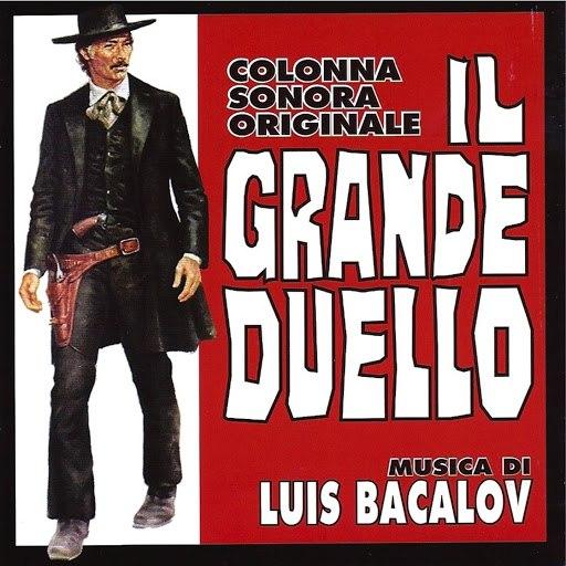 Luis Bacalov альбом Il grande duello (Colonna sonora originale) [Remastered]