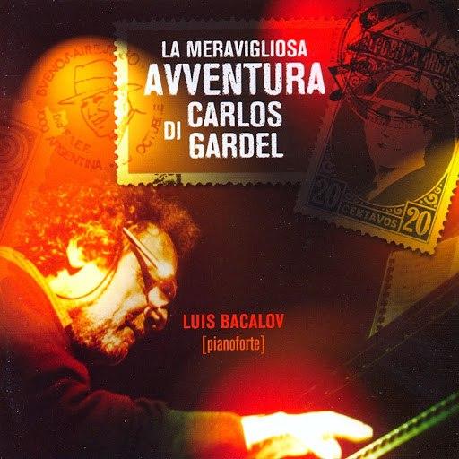 Luis Bacalov альбом La Meravigliosa Avventura Di Carlos Gardel