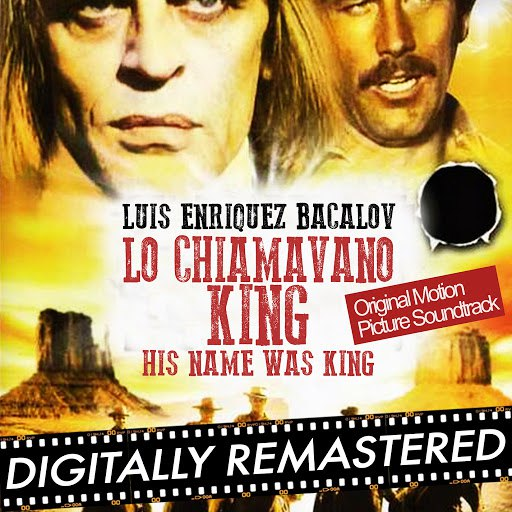 Luis Bacalov альбом His Name Was King - Lo Chiamavano King (Original Motion Picture Soundtrack) [Remastered]