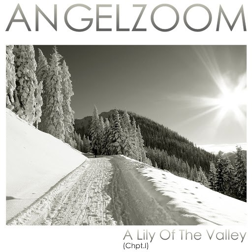 Angelzoom альбом A Lily Of The Valley (Chpt. I)