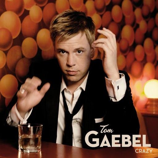Tom Gaebel альбом Crazy