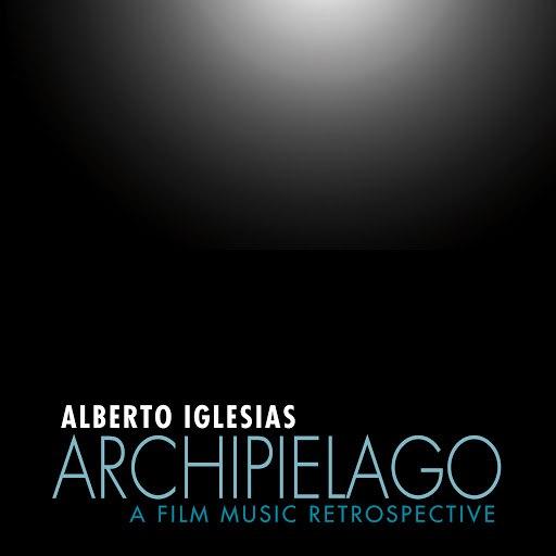 Alberto Iglesias альбом Archipiélago: A Film Music Retrospective