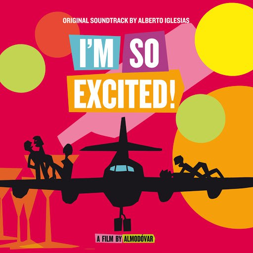 Alberto Iglesias альбом I'm So Excited! (Original Motion Picture Soundtrack)