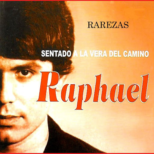 Raphael альбом Rarezas. Sentado a la Vera del Camino
