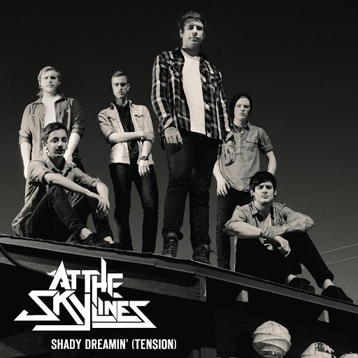 At The Skylines альбом Shady Dreamin' (Tension)