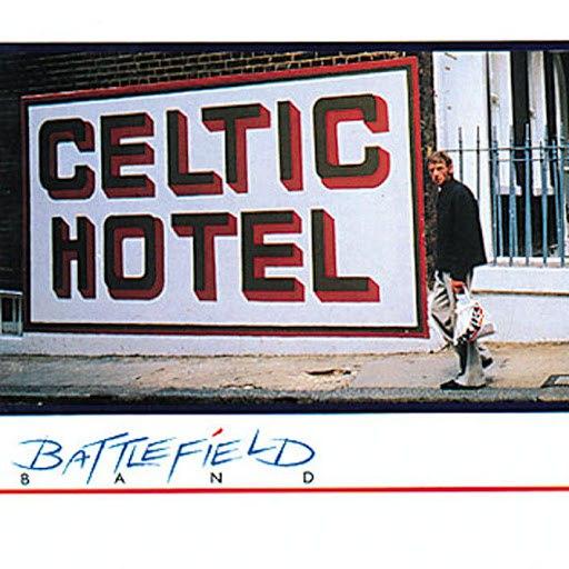 Battlefield Band альбом Celtic Hotel