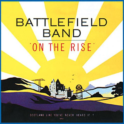 Battlefield Band альбом On The Rise