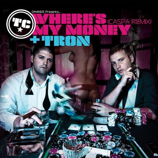 TC альбом Where's My Money (Caspa Remix) / Tron