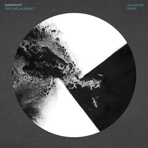 Warpaint альбом Feeling Alright (Daughter Remix)