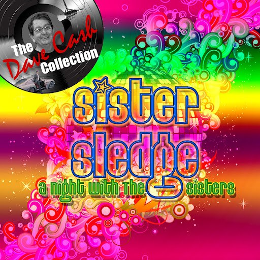 Sister Sledge альбом A Night With The Sisters - [The Dave Cash Collection]