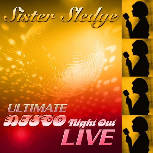 Sister Sledge альбом Ultimate Disco Night Out 'Live'