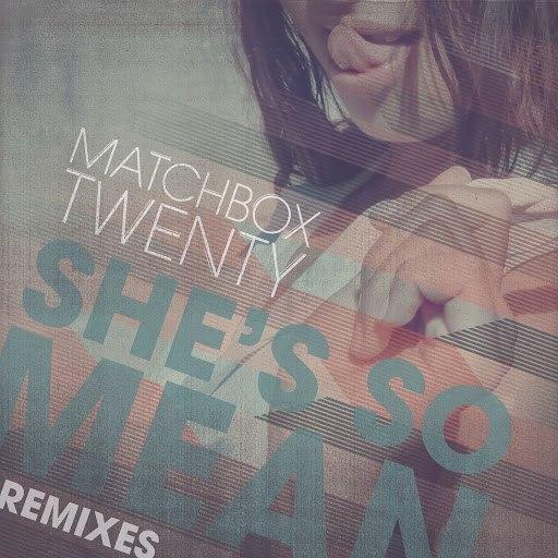 Matchbox Twenty альбом She's So Mean (Remixes)