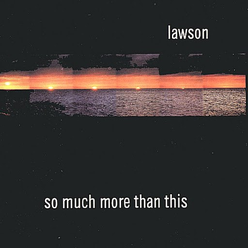 Lawson альбом So Much More Than This