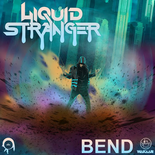 Liquid Stranger альбом Bend