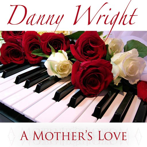 Danny Wright альбом A Mother's Love