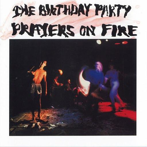 The Birthday Party альбом Prayers On Fire