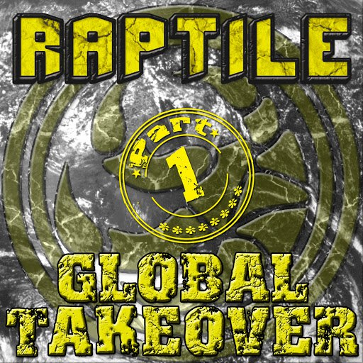 RAPTILE альбом Global Takeover Part 1