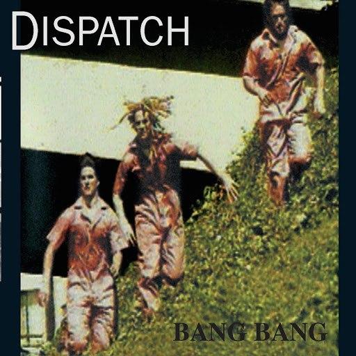 Dispatch альбом Bang Bang