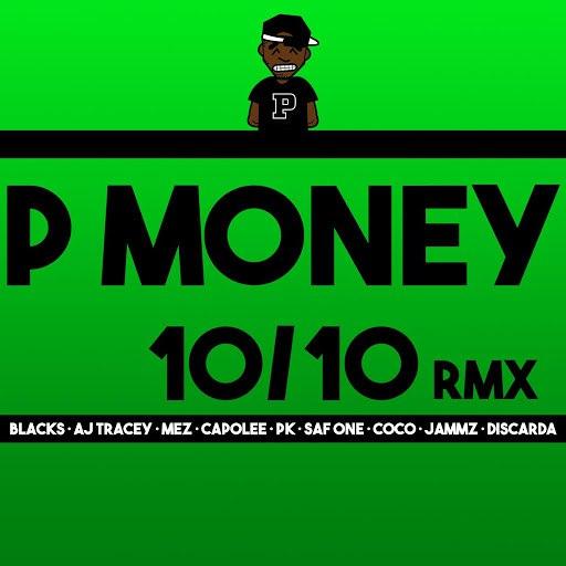 P Money альбом 10 / 10 (Remix) [feat. Blacks, AJ Tracey, Mez, Capo Lee, Pk, SafOne, Coco, Jammz & Discarda]